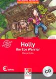 Holly - the eco warrior - with cd - beginner - Helbling languages