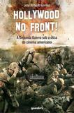 Hollywood no front! - a segunda guerra sob a otica do cinema americano - Giostri