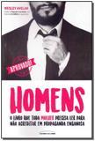 Homens o Livro Que Toda Mulher Precisa Ler Para Nao Acreditar Em Propaganda Enganosa - Universo dos livros