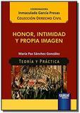 Honor, intimidad y propia imagen - teoria y practi - Jurua
