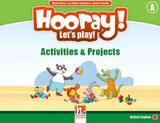 Hooray! let's play! activities and projects - level a - british english - Helbling languages