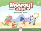 Hooray! lets play! math  science activity book a - Helbling languages