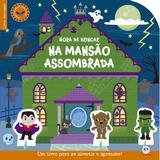 Hora de brincar na mansão assombrada - Um livro incrível para se divertir e aprender!