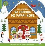 Hora de brincar na oficina do Papai Noel - Um livro para se divertir e aprender!