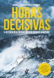 Horas decisivas - A história real do mais ousado resgate marítimo