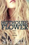 Hothouse Flower - Brower literary  management, inc.