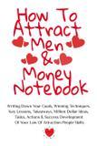 How To Attract Men  Money Notebook - Inge baum