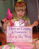 How to Create a Fantastic Fairy Tea Party (With Hardly Any Cooking) - My dating school