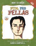 How to Draw Fun Fab Fellas - Karen campbell, artist, llc