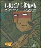 I-juca Pirama Em Quadrinhos - Peiropolis