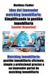 Idea del innovador matching inmobiliario - Centaurus one ltd.