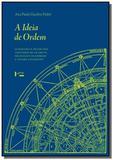 Ideia de ordem, a: symmetria e decor nos tratados - Edusp