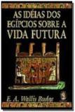 Ideias dos egipcios sobre a vida futura - Madras