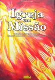Igreja em missao - Mundo e missao