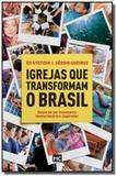 Igrejas que transformam o brasil - Mundo cristao