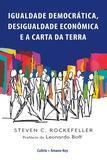 Igualdade Democrática, Desigualdade Econômica e a Carta da Terra - Igualdade Democrática, Desigualdade Econômica e a Carta da Terra