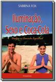 Iluminacao, sexo e coca - cola - Pensamento - cultrix