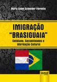 Imigração Brasiguaia - Cotidiano, Sociabilidades e Hibridação Cultural - Juruá