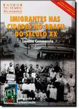 Imigrantes nas Cidades no Brasil do Século Xx - Coleção A Vida no Tempo das Máquinas - Atual (paradidaticos) - grupo somos