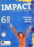 IMPACT ON YOUR ENGLISH  6ª ANO SB - WITH AUDIO-CD - Macmillan