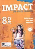 IMPACT ON YOUR ENGLISH 8ª ANO SB - WITH AUDIO-CD - Macmillan