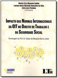 Impacto das Normas Internacionais da OIT no Direito do Trabalho e da Seguridade Social - 01ed/18 - Ltr editora