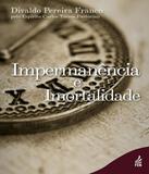 Impermanencia E Imortalidade - 05 Ed - Feb