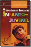 Importancia do evangelismo infanto-juvenil,a - Cpad
