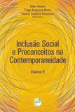 Inclusão Social e Preconceitos na Contemporaneidade - Volume II - Crv