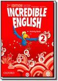 Incredible english 2 activity book              01 - Oxford