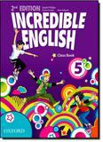 Incredible English: Class Book - Level 5 - Oxford do brasil