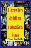 Incrivel livro do vaticano e curiosidades papais, o - Editora santuário
