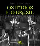 Indios E O Brasil, Os - Contexto