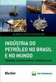 Indústria do petróleo no Brasil e no mundo - Editora blucher