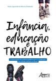 Infancia, educaçao e trabalho - Appris