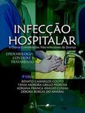 Infecção Hospitalar-E Outras Complicações Não-Infec.da Doença-Epidemiologia, Controle e Tratamento