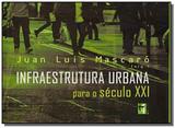 Infraestrutura urbana para o seculo xxi - Masquatro