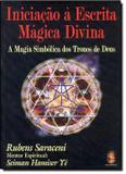 Iniciacao a escrita magica divina - Madras editora