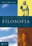 Iniciação à história da filosofia - Dos pré-socráticos a Wittgenstein