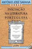 Iniciacao na literatura portuguesa - Editora gradiva