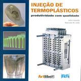 Injeção de Termoplásticos.Produtividade Com Qualidade - Artliber