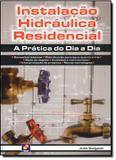 Instalacao hidraulica residencial - a pratica do dia a dia - Saraiva universitario  tecnico