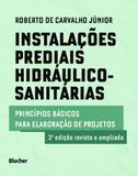 Instalações Prediais Hidráulico-Sanitárias. Princípios Básicos Para Elaboração De Projetos - Edgard blücher