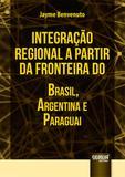 Integração Regional a partir da Fronteira do Brasil, Argentina e Paraguai - Juruá