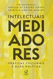 Intelectuais mediadores: Práticas culturais e ação política - Práticas culturais e ação política