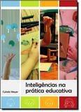 Inteligencias na pratica educativa - Ibpex editora - intersaberes