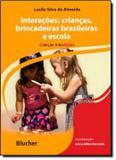 Interacoes - criancas, brincadeiras brasileiras e escola - Edgard blucher