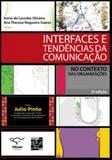 Interfaces e tendencias da comunicaçao - no contexto das organizaçoes - Senac - rio