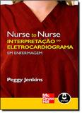 Interpretação do Eletrocardiograma em Enfermagem: Coleção Nurse to Nurse - Mcgraw-hill brasil - grupo a