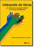 Intérprete de Libras em Atuação na Educação Infantil e no Ensino Fundamental - Mediacao